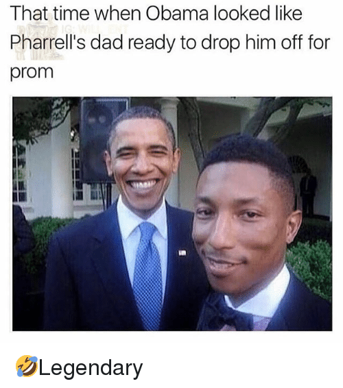 Pharrells Dad: That time when Obama looked like  Pharrell's dad ready to drop him off for  prom 🤣Legendary