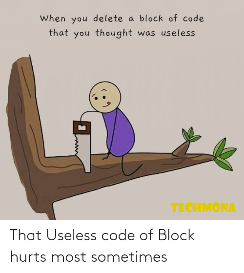 block: That Useless code of Block hurts most sometimes