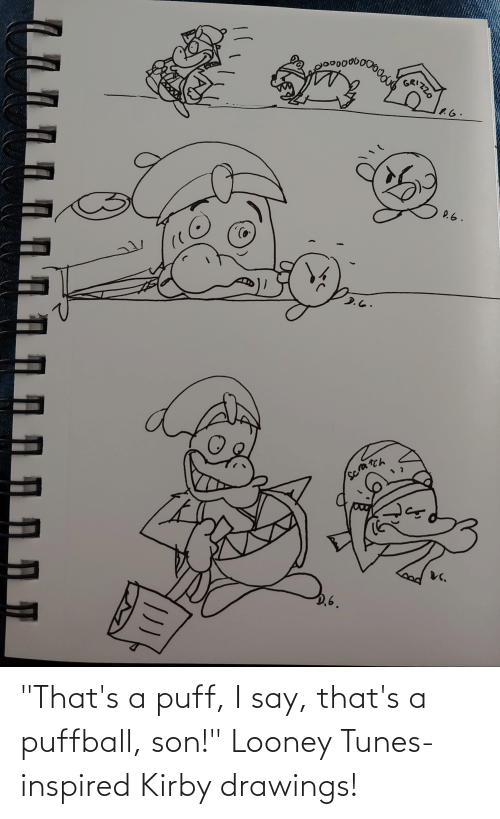 """tunes: """"That's a puff, I say, that's a puffball, son!"""" Looney Tunes-inspired Kirby drawings!"""