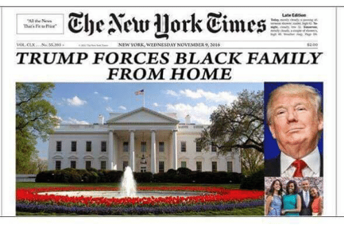 Memes, Wednesday, and 🤖: That's Fe  NEW WORK WEDNESDAY NOVEMBER 9, 2016  TRUMP FORCES BLACK FAMILY  FROM HOME