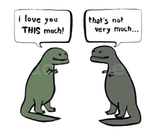 i love you this much: that's not  i love you  THIS much!  very much...