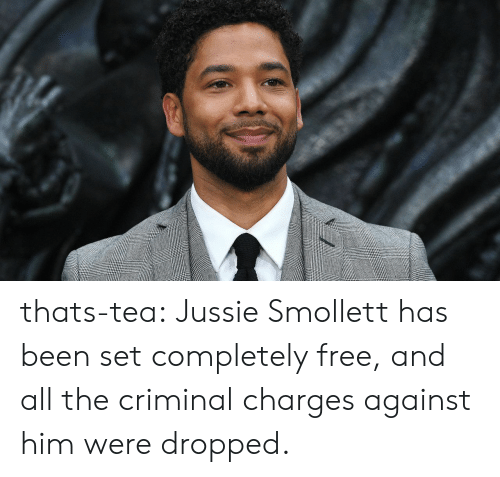 Tumblr, Blog, and Free: thats-tea:  Jussie Smollett has been set completely free, and all the criminal charges against him were dropped.