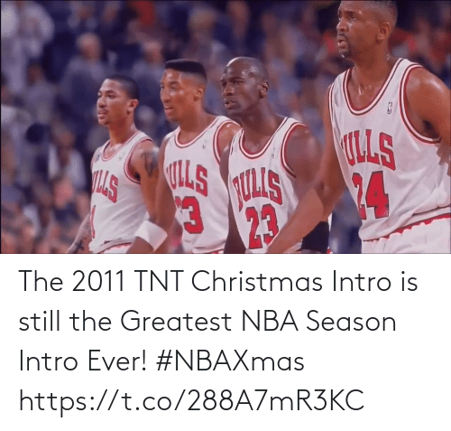 tnt: The 2011 TNT Christmas Intro is still the Greatest NBA Season Intro Ever! #NBAXmas    https://t.co/288A7mR3KC