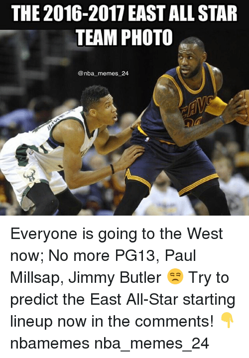 Butlers: THE 2016-2017 EAST ALL STAR  TEAM PHOTO  @nba memes 24 Everyone is going to the West now; No more PG13, Paul Millsap, Jimmy Butler 😒 Try to predict the East All-Star starting lineup now in the comments! 👇 nbamemes nba_memes_24