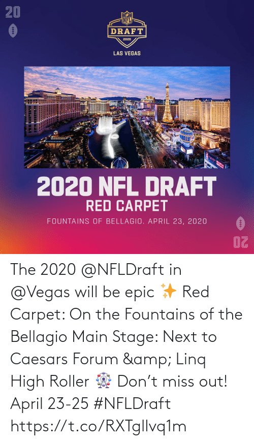 carpet: The 2020 @NFLDraft in @Vegas will be epic ✨  Red Carpet: On the Fountains of the Bellagio Main Stage: Next to Caesars Forum & Linq High Roller 🎡  Don't miss out! April 23-25 #NFLDraft https://t.co/RXTgllvq1m