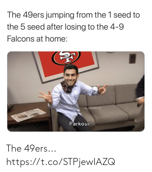 The 1: The 49ers jumping from the 1 seed to  the 5 seed after losing to the 4-9  Falcons at home:  @comedicnfl  Parkour! The 49ers... https://t.co/STPjewIAZQ