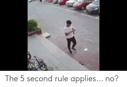 applies: The 5 second rule applies... no?