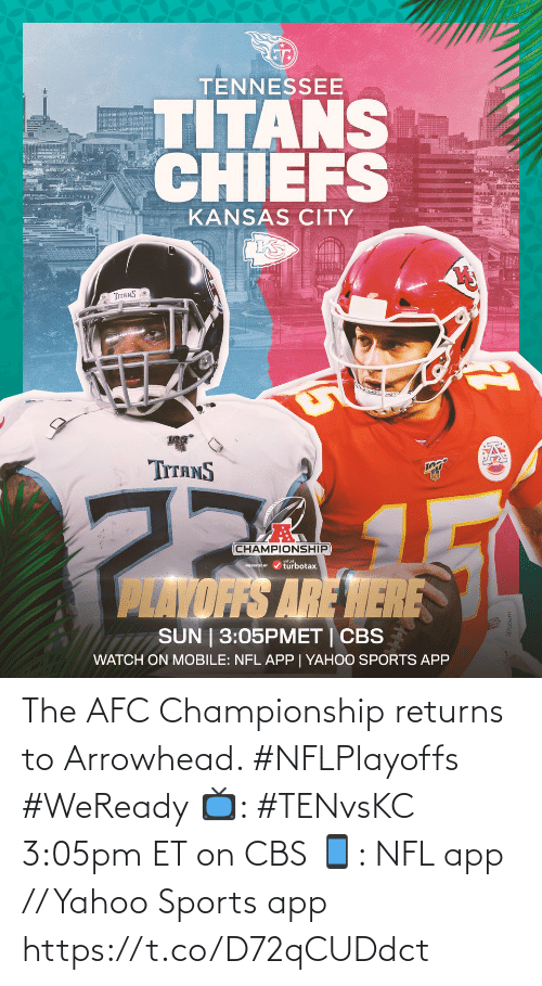 yahoo sports: The AFC Championship returns to Arrowhead. #NFLPlayoffs #WeReady  📺: #TENvsKC 3:05pm ET on CBS 📱: NFL app // Yahoo Sports app https://t.co/D72qCUDdct
