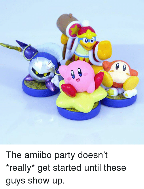 Amiibo: The amiibo party doesn't *really* get started until these guys show up.
