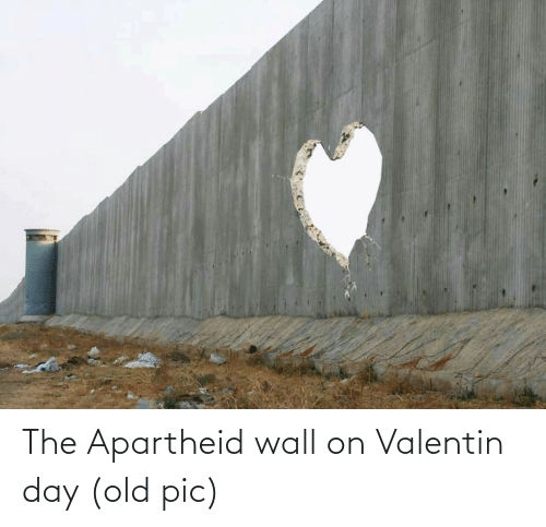 Valentin: The Apartheid wall on Valentin day (old pic)