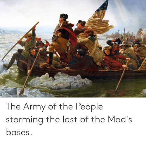 Army, Mods, and People: The Army of the People storming the last of the Mod's bases.