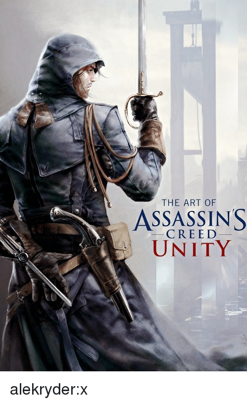 Amazon, Tumblr, and Assassin's Creed: THE ART OF  ASSASSINS  CREED  UNITY alekryder:x