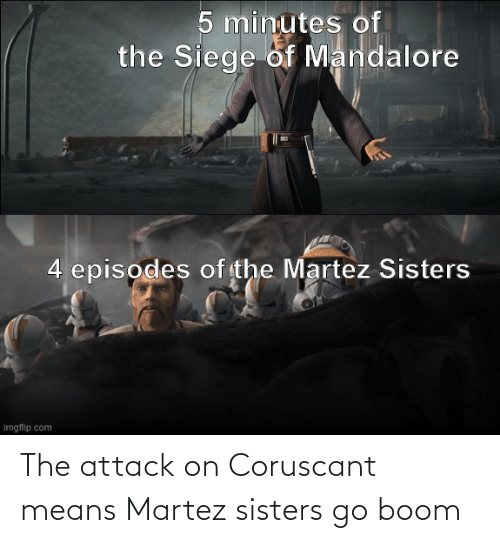sisters: The attack on Coruscant means Martez sisters go boom