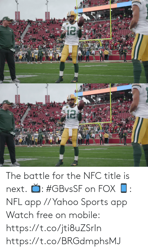 yahoo sports: The battle for the NFC title is next.  📺: #GBvsSF on FOX 📱: NFL app // Yahoo Sports app Watch free on mobile: https://t.co/jti8uZSrIn https://t.co/BRGdmphsMJ