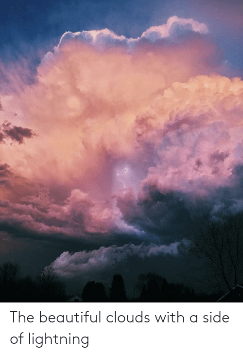 Lightning: The beautiful clouds with a side of lightning
