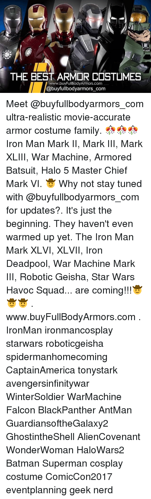 master chief: THE BEST ARMOR COSTLIMES  www.buyFullBodyArmors.com  @buyfullbodyarmors_com Meet @buyfullbodyarmors_com ultra-realistic movie-accurate armor costume family. 🎊🎊🎊Iron Man Mark II, Mark III, Mark XLIII, War Machine, Armored Batsuit, Halo 5 Master Chief Mark VI. 🤠 Why not stay tuned with @buyfullbodyarmors_com for updates?. It's just the beginning. They haven't even warmed up yet. The Iron Man Mark XLVI, XLVII, Iron Deadpool, War Machine Mark III, Robotic Geisha, Star Wars Havoc Squad... are coming!!!🤠🤠🤠 . www.buyFullBodyArmors.com . IronMan ironmancosplay starwars roboticgeisha spidermanhomecoming CaptainAmerica tonystark avengersinfinitywar WinterSoldier WarMachine Falcon BlackPanther AntMan GuardiansoftheGalaxy2 GhostintheShell AlienCovenant WonderWoman HaloWars2 Batman Superman cosplay costume ComicCon2017 eventplanning geek nerd