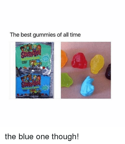 gummi: The best gummies of all time the blue one though!