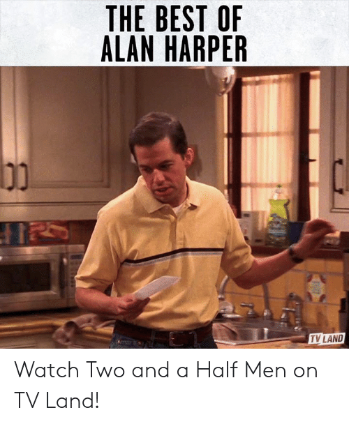 Dank, Two and a Half Men, and Best: THE BEST OF  ALAN HARPER  TV LAND Watch Two and a Half Men on TV Land!