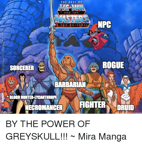 Best, Manga, and Power: THE BEST OF  AND THE  NPC  THE  I VERSE  ROGUE  SORCERER  BARBARIAN  SABLOODHUNTER-LVCANTHROPE  FIGHTER  DRUID  NECROMANCER  mgtip Com BY THE POWER OF GREYSKULL!!! ~ Mira Manga