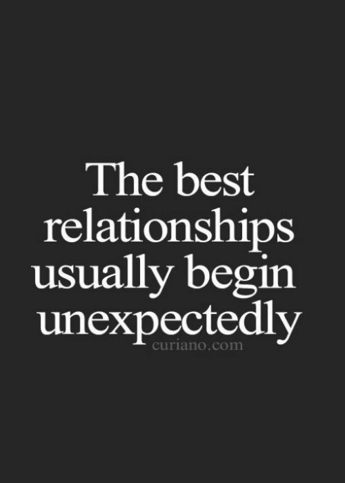 Relationships, Best, and Com: The best  relationships  usually begin  unexpectedly  curiano.com