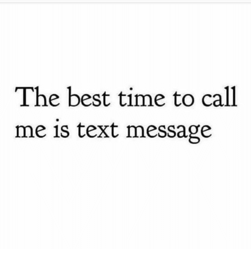 Best Time: The best time to call  me 1s text message