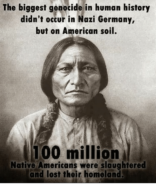 geoncide against native americans Excerpted from: lindsay glauner, the need for accountability and reparation: 1830-1976 the united states government's role in the promotion, implementation, and execution of the crime of genocide against native americans , 51 depaul law review 911-961, 911-917 (spring 2002)(349 footnotes) the.