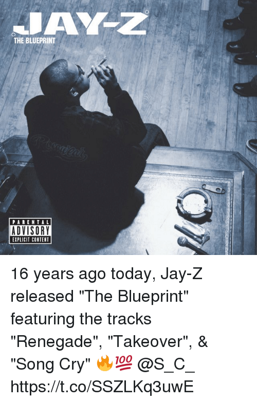 "contention: THE BLUEPRINT  PARENTAL  ADVISORY  EXPLICIT CONTENT 16 years ago today, Jay-Z released ""The Blueprint"" featuring the tracks ""Renegade"", ""Takeover"", & ""Song Cry"" 🔥💯 @S_C_ https://t.co/SSZLKq3uwE"