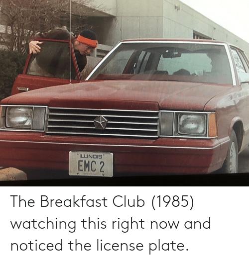this-right-now: The Breakfast Club (1985) watching this right now and noticed the license plate.