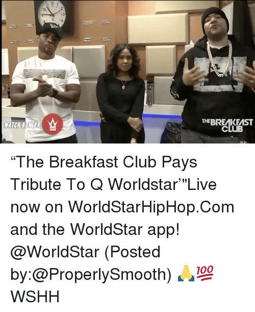 """Tribution: THE BREMKEMST """"The Breakfast Club Pays Tribute To Q Worldstar'""""Live now on WorldStarHipHop.Com and the WorldStar app! @WorldStar (Posted by:@ProperlySmooth) 🙏💯 WSHH"""
