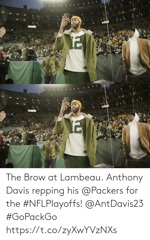 Anthony: The Brow at Lambeau.  Anthony Davis repping his @Packers for the #NFLPlayoffs! @AntDavis23 #GoPackGo https://t.co/zyXwYVzNXs