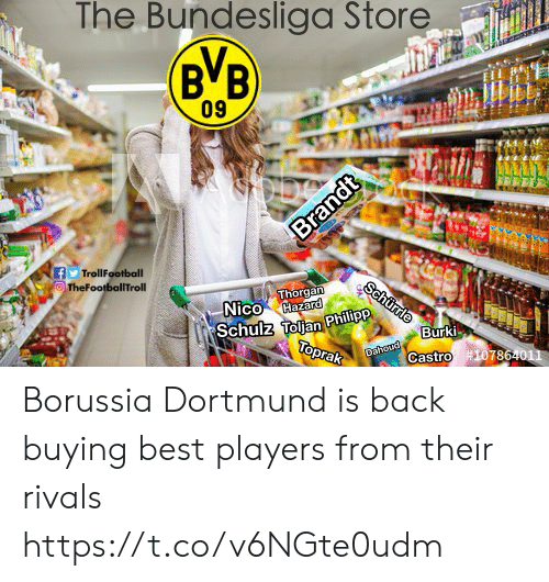 Memes, Best, and Rivals: The Bundesliga Store  BVB  09  f TrollFootball  Nico Hazard  Schulz Tolian Philip  Burki  786  Castro Borussia Dortmund is back buying best players from their rivals https://t.co/v6NGte0udm