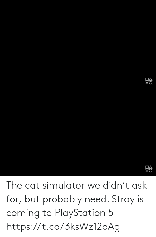 coming: The cat simulator we didn't ask for, but probably need. Stray is coming to PlayStation 5 https://t.co/3ksWz12oAg