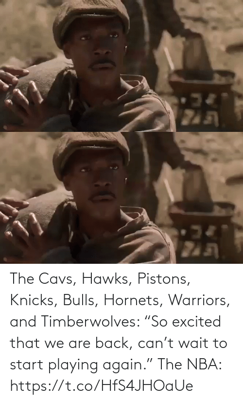 """excited: The Cavs, Hawks, Pistons, Knicks, Bulls, Hornets, Warriors, and Timberwolves: """"So excited that we are back, can't wait to start playing again.""""   The NBA:   https://t.co/HfS4JHOaUe"""