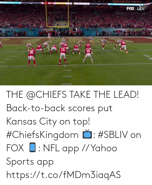 Chiefs: THE @CHIEFS TAKE THE LEAD!  Back-to-back scores put Kansas City on top! #ChiefsKingdom  📺: #SBLIV on FOX 📱: NFL app // Yahoo Sports app https://t.co/fMDm3iaqAS