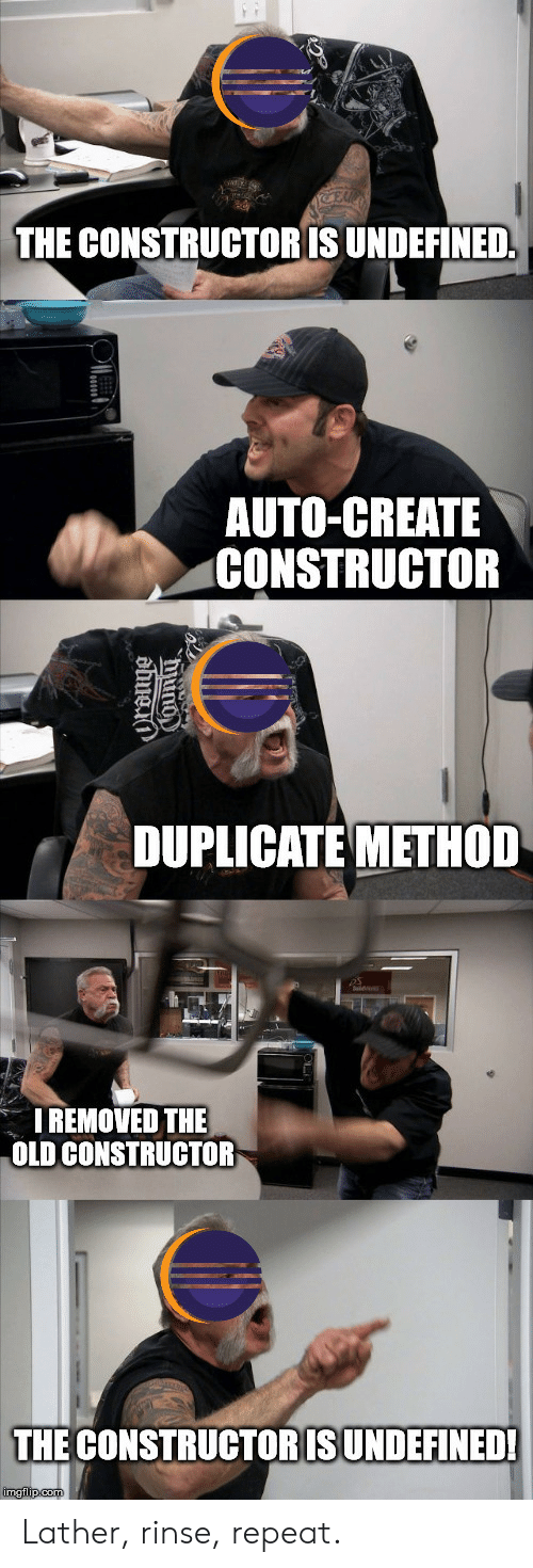 Old, Create, and Auto: THE CONSTRUCTORIS UNDEFINED  AUTO-CREATE  CONSTRUCTOR  DUPLICATE METHOD  I REMOVED THE  OLD CONSTRUCTOR  THE CONSTRUCTORISUNDEFINED! Lather, rinse, repeat.