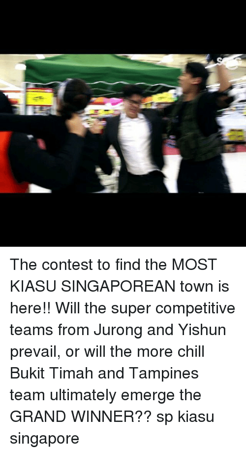 Chill, Click, and Memes: The contest to find the MOST KIASU SINGAPOREAN town <click on link in bio> is here!! Will the super competitive teams from Jurong and Yishun prevail, or will the more chill Bukit Timah and Tampines team ultimately emerge the GRAND WINNER?? sp kiasu singapore