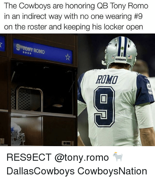 Tony Romo: The Cowboys are honoring QB Tony Romo  in an indirect way with no one wearing #9  on the roster and keeping his locker open  NI ROMO  COWBOYS RES9ECT @tony.romo 🐐 DallasCowboys CowboysNation ✭