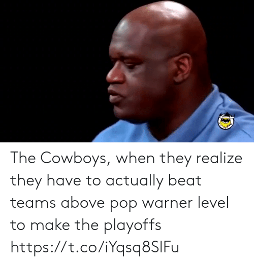 Dallas Cowboys, Pop, and Sports: The Cowboys, when they realize they have to actually beat teams above pop warner level to make the playoffs https://t.co/iYqsq8SlFu