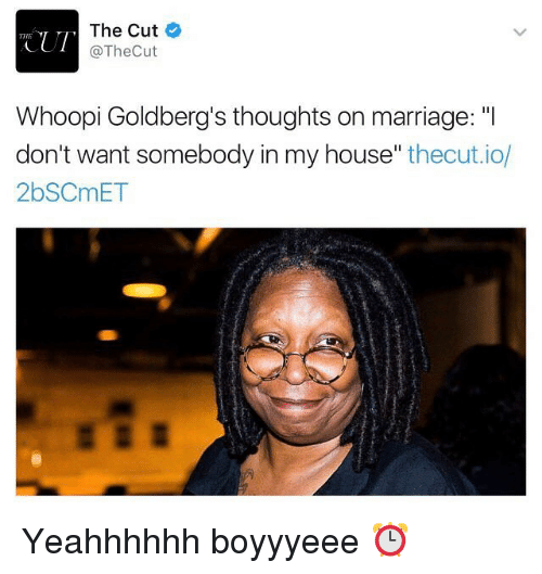 """Whoopie: The Cut  TTIT  @The Cut  Whoopi Goldberg's thoughts on marriage: """"I  don't want somebody in my house  thecutio  2bSCmET Yeahhhhhh boyyyeee ⏰"""