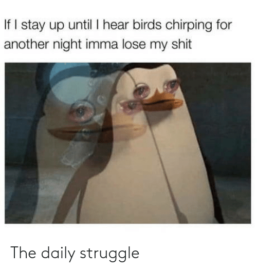 Struggle: The daily struggle