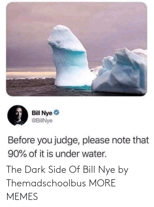 the dark: The Dark Side Of Bill Nye by Themadschoolbus MORE MEMES