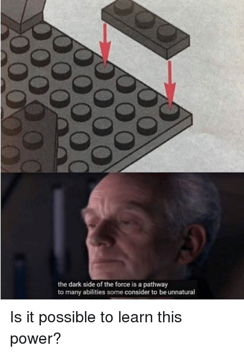unnatural: the dark side of the force is a pathway  to many abilities some consider to be unnatural Is it possible to learn this power?