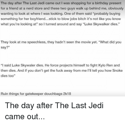 Birthday Bitch And Jedi The Day After Last Came Out I