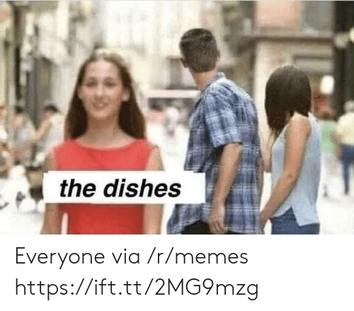 dishes: the dishes Everyone via /r/memes https://ift.tt/2MG9mzg