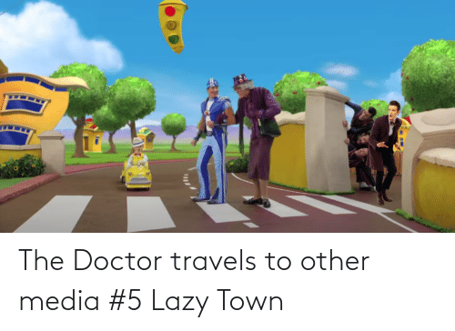 Doctor Who: The Doctor travels to other media #5 Lazy Town
