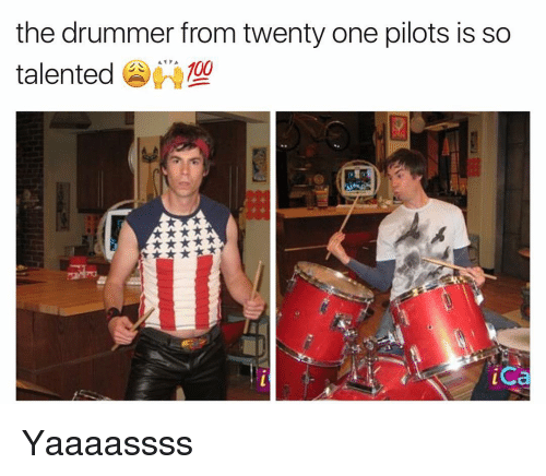 Twenty One Pilot: the drummer from twenty one pilots is so  AT A  100  talented  ica Yaaaassss