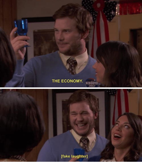 Knope: THE ECONOMY. KNOPE  2012   [fake laughter]