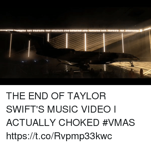 VMAs: THE END OF TAYLOR SWIFT'S MUSIC VIDEO I ACTUALLY CHOKED #VMAS https://t.co/Rvpmp33kwc