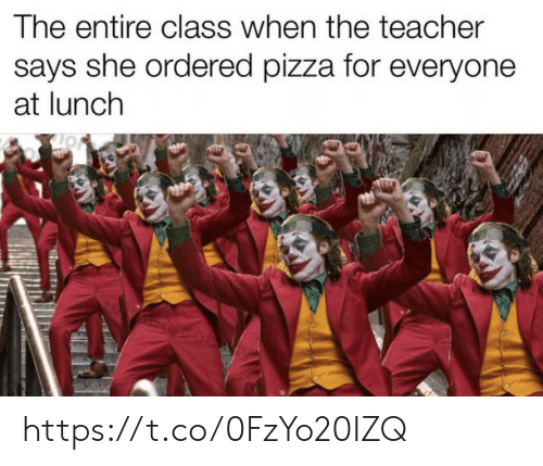 Memes, Pizza, and Teacher: The entire class when the teacher  says she ordered pizza for everyone  at lunch https://t.co/0FzYo20IZQ