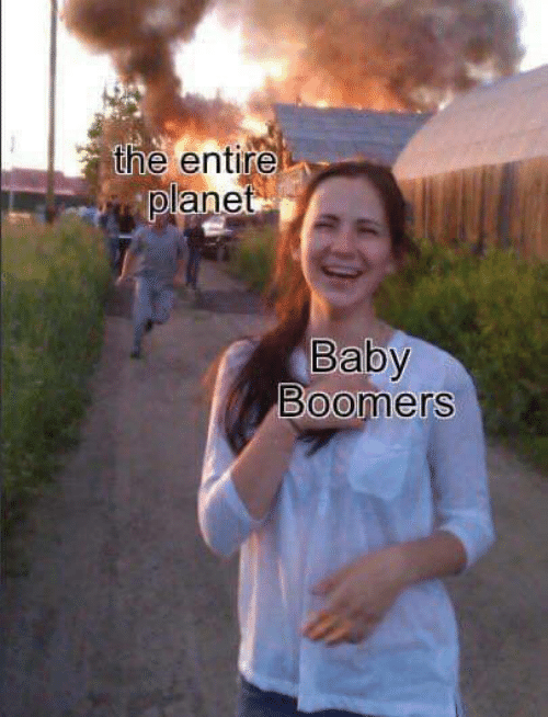 baby boomers: the entire  planet  Baby  Boomers